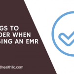3 Things to Consider When Choosing an EMR